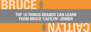 Brands – Top 10 Lessons Brands Can Learn from Bruce Jenner