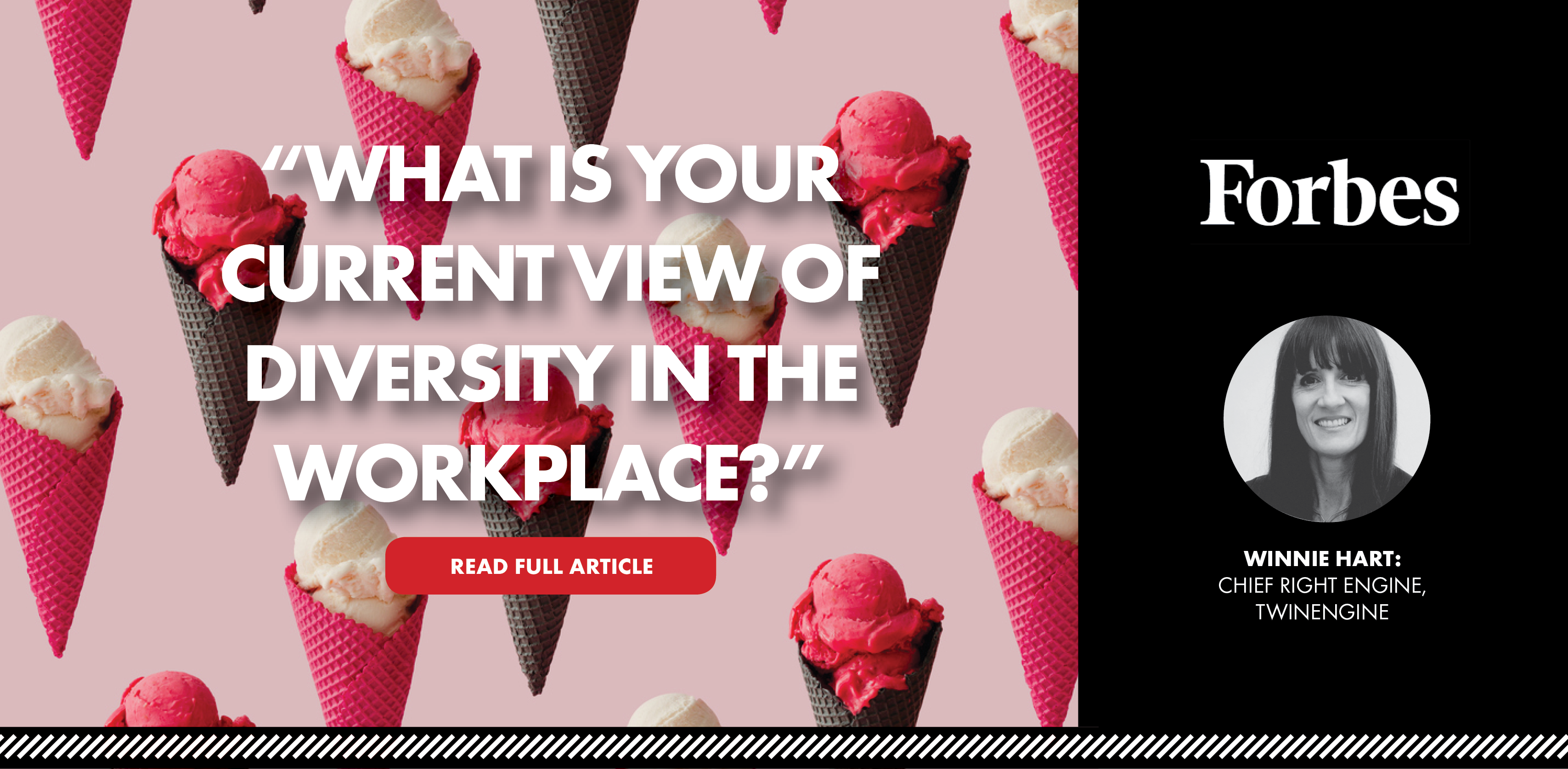"Forbes Interview: ""Winnie, what is your current view of diversity in the workplace?"""