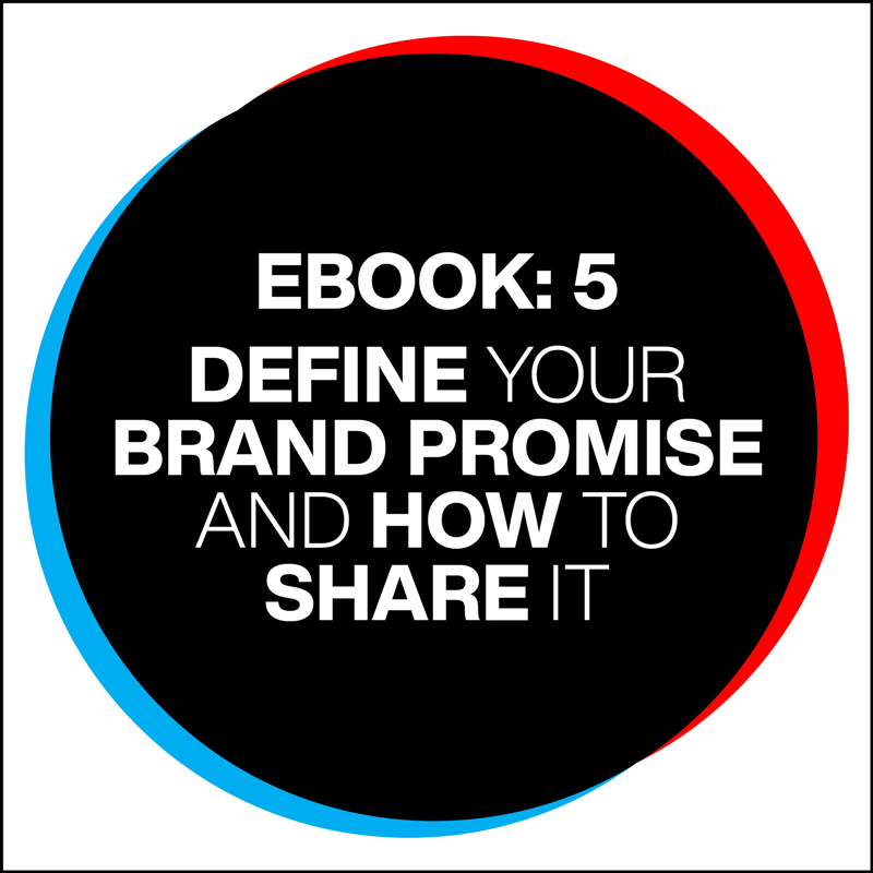 eBook 5: Define Your Brand Promise and How to Share It